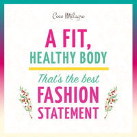 A fit healthy body, that's the best fashion statement